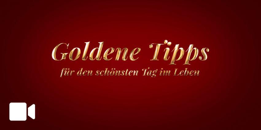 Goldene Tipps für den schönsten Tag im Leben!