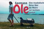 Seemann Ole. Lieder der See/Santiano!